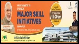 Hon'ble Prime Minister to launch Major Skill Initiatives in Kanpur on 19th Dec 2016
